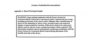 FDA's recommended black box warning for Essure. It will ultimately be up to Bayer Healthcare to decide what to include in the warning.